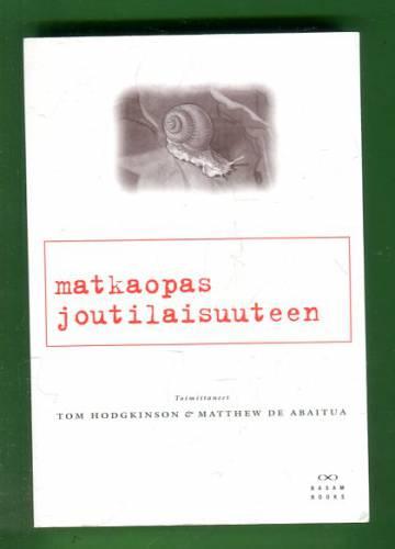 Matkaopas joutilaisuuteen - Laiskan kirjallisuuden antologia