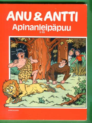 Anu & Antti 3/85 - Apinanleipäpuu