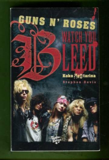 Guns N' Roses - Watch You Bleed: Koko ?!*@ tarina