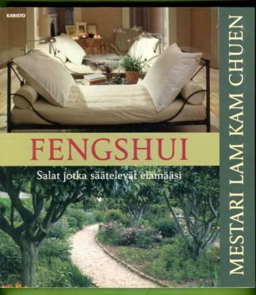 Fengshui - Salat jotka säätelevät elämääsi