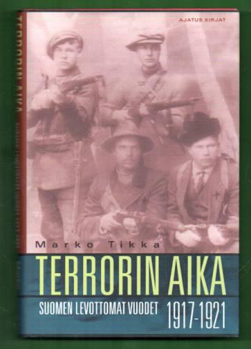 Terrorin aika - Suomen levottomat vuodet 1917-1921