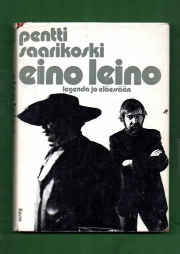 Eino Leino - Legenda jo eläessään
