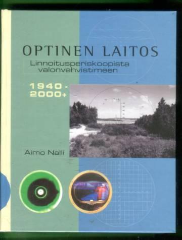 Optinen laitos - Linnoitusperiskoopista valonvahvistimeen 1940-2000+