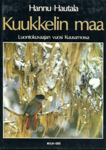 Kuukkelin maa - Luontokuvaajan vuosi Kuusamossa