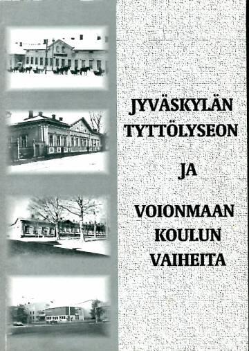 Jyväskylän tyttölyseon ja Voionmaan koulun vaiheita