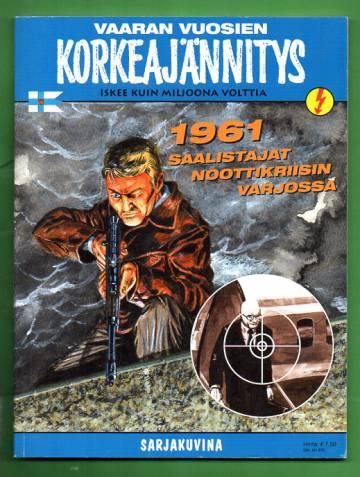 Korkeajännitys 7B/04 - Vaaran vuosien Korkeajännitys: 1961 - Saalistajat noottikriisin varjossa