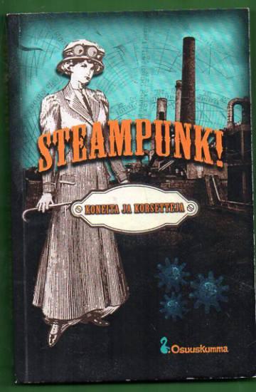 Steampunk! - Koneita ja korsetteja