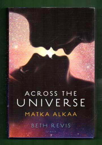 Across the Universe 1 - Matka alkaa