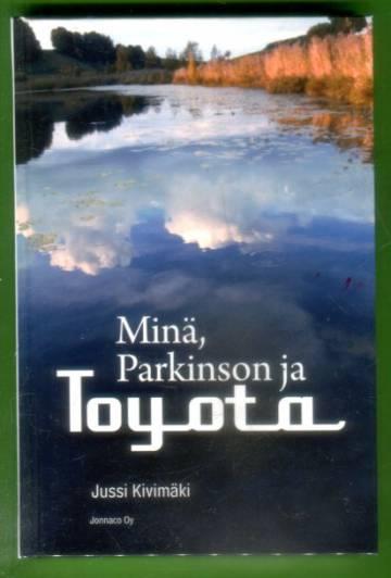 Minä, Parkinson ja Toyota