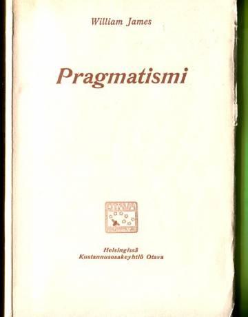 Pragmatismi - Uusi nimitys eräille vanhoille ajattelutavoille