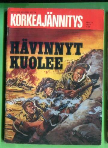 Korkeajännitys 13/71 - Hävinnyt kuolee