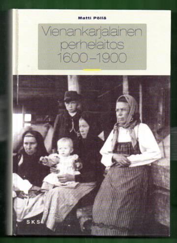 Vienankarjalainen perhelaitos 1600-1900