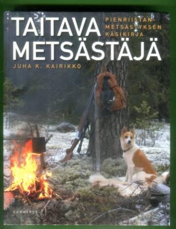 Taitava metsästäjä - Pienriistametsästyksen käsikirja