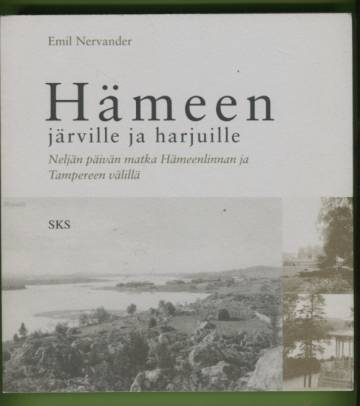 Hämeen järville ja harjuille - Neljän päivän matka Hämeenlinnan ja Tampereen välillä