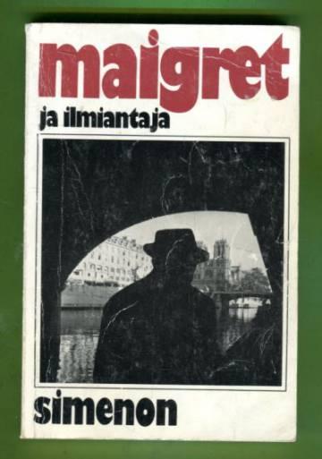 Maigret ja ilmiantaja - Komisario Maigret'n tutkimuksia