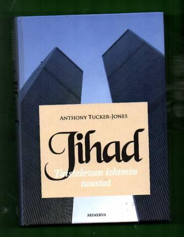 Jihad - Taistelevan islamin taustat