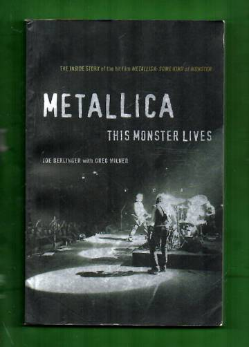 Metallica - This Monster Lives: The Inside Story of Some Kind of Monster