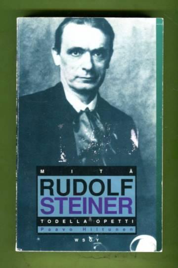 Mitä Rudolf Steiner todella opetti