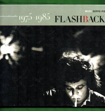 Flashback! - Muistikuvia rockvuosilta 1975-1985