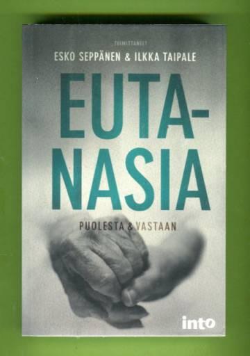 Eutanasia - Puolesta & vastaan