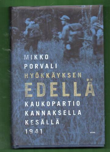 Hyökkäyksen edellä - Kaukopartio kannaksella kesällä 1941