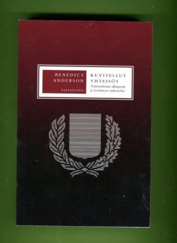 Kuvitellut yhteisöt - Nationalismin alkuperän ja leviämisen tarkastelua