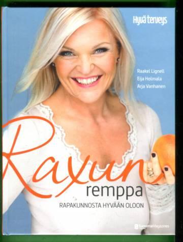 Raxun remppa - Rapakunnosta hyvään oloon