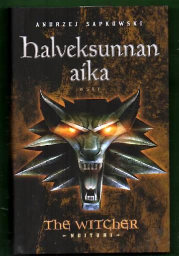 The Witcher - Noituri 4 - Halveksunnan aika