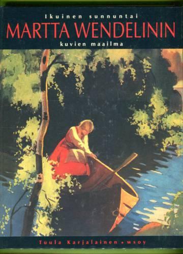 Ikuinen sunnuntai - Martta Wendelinin kuvien maailma