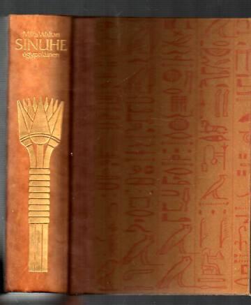 Sinuhe egyptiläinen - Viisitoista kirjaa lääkäri Sinuhen elämästä n. 1390-1355 e.Kr.