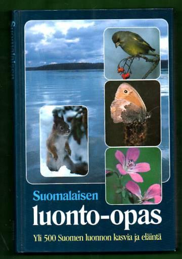 Suomalaisen luonto-opas - Yli 500 Suomen luonnon kasvia ja eläintä