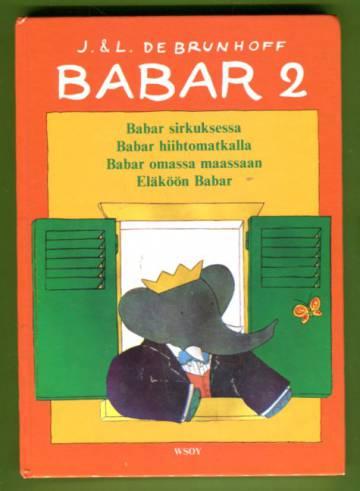 Babar 2 - Babar sirkuksessa + Babar hiihtomatlalla + Babar omassa maassaan + Eläköön Babar