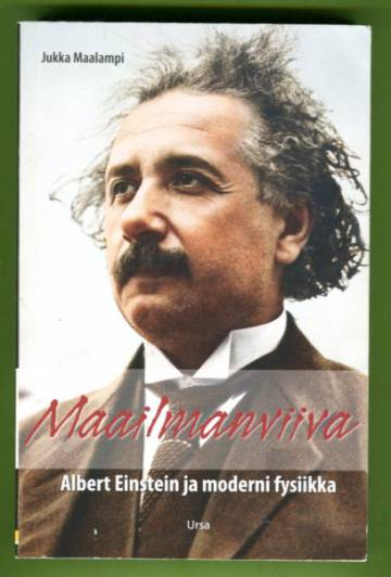 Maailmanviiva - Albert Einstein ja moderni fysiikka