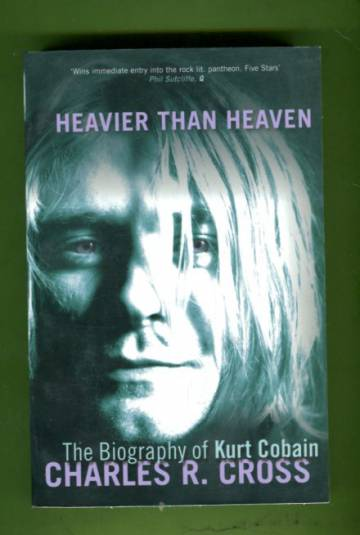 Heavier than Heaven - The Biography of Kurt Cobain