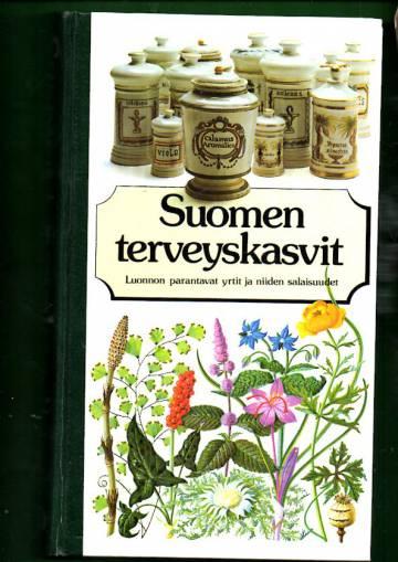 Suomen terveyskasvit - Luonnon parantavat yrtit ja niiden salaisuudet