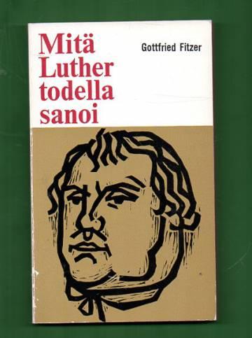 Mitä Luther todella sanoi