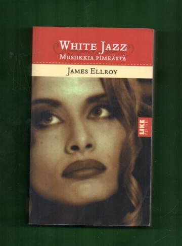 White jazz - Musiikkia pimeästä