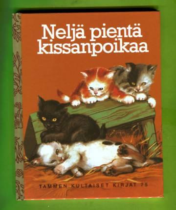 Tammen kultaiset kirjat 75 - Neljä pientä kissanpoikaa