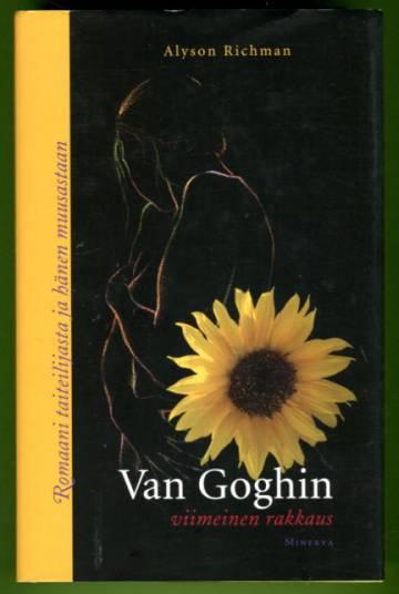 Van Goghin viimeinen rakkaus - Romaani taiteilijasta ja hänen muusastaan