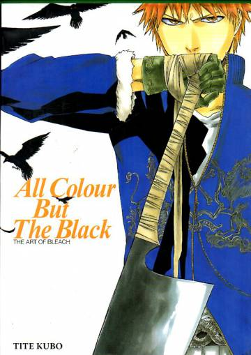 Bleach Illustrations: All Colour But the Black
