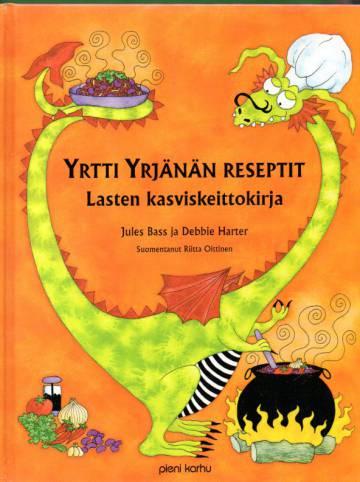Yrtti Yrjänän reseptit - Lasten kasviskeittokirja