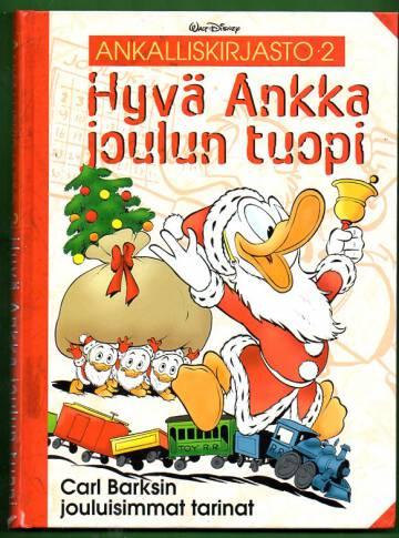 Ankalliskirjasto 2 - Hyvä ankka joulun tuopi