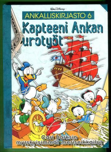 Ankalliskirjasto 6 - Kapteeni Ankan urotyöt