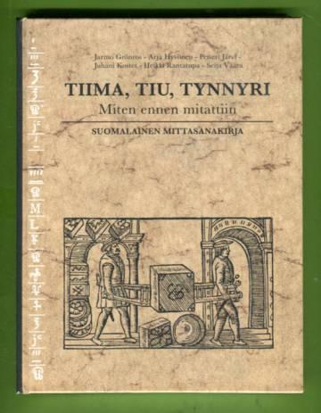 Tiima, tiu, tynnyri - Miten ennen mitattiin (suomalainen mittasanakirja)