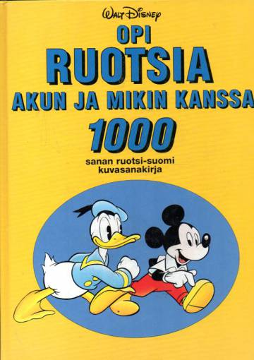 Opi ruotsia Akun ja Mikin kanssa - 1000 sanan ruotsi-suomi kuvasanakirja