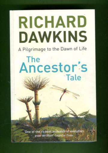 The Ancestor´s Tale -  A Pilgrimage to the Dawn of Life