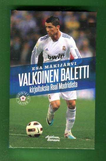 Valkoinen baletti - Kirjoituksia Real Madridista