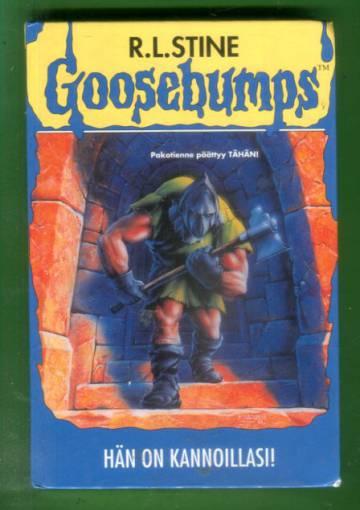 Goosebumps - Hän on kannoillasi!