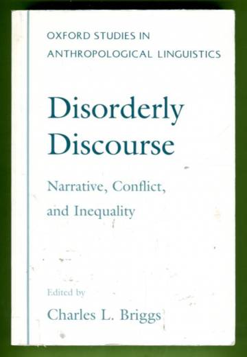 Disorderly Discourse - Narrative, Conflict, and Inequality
