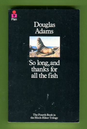 So Long, and Thanks for All the Fish - The Hitch Hikers' Guide to the Galaxy 4